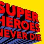 Superheroes never die Musée Juif
